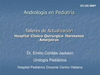 Androlog a en Pediatr a.
