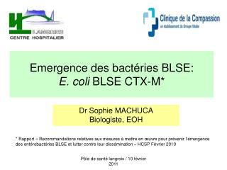 Emergence des bact ries BLSE: E. coli BLSE CTX-M