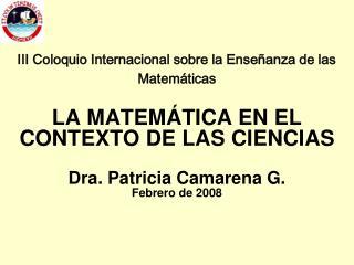 III Coloquio Internacional sobre la Ense anza de las Matem ticas   LA MATEM TICA EN EL CONTEXTO DE LAS CIENCIAS  Dra. Pa