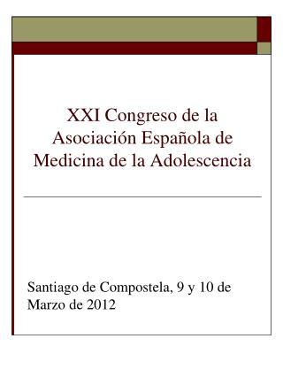 XXI Congreso de la Asociaci n Espa ola de Medicina de la Adolescencia