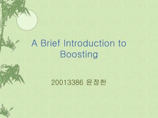 A Brief Introduction to Boosting