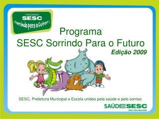 Programa  SESC Sorrindo Para o Futuro
