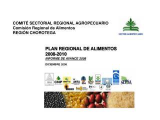 COMIT  SECTORIAL REGIONAL AGROPECUARIO Comisi n Regional de Alimentos REGI N CHOROTEGA