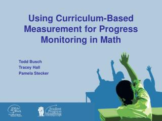 Using Curriculum-Based Measurement for Progress Monitoring in Math