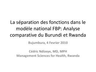 La s paration des fonctions dans le mod le national FBP: Analyse comparative du Burundi et Rwanda