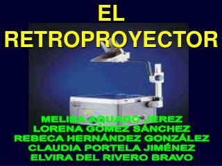 EL RETROPROYECTOR