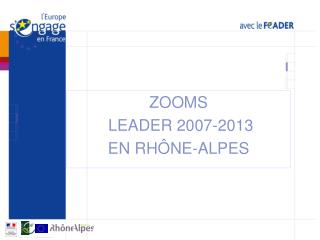ZOOMS  LEADER 2007-2013 EN RH NE-ALPES
