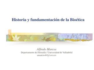 Historia y fundamentaci n de la Bio tica