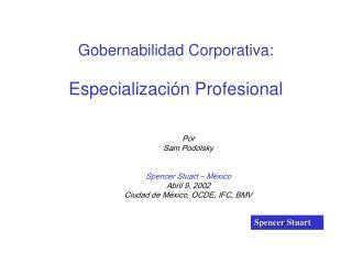 Gobernabilidad Corporativa:   Especializaci n Profesional