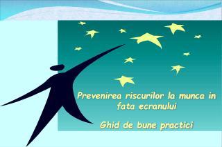 Prevenirea riscurilor la munca in fata ecranului   Ghid de bune practici