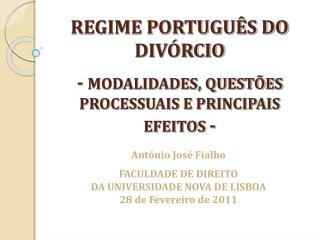 REGIME PORTUGU S DO DIV RCIO  - MODALIDADES, QUEST ES PROCESSUAIS E PRINCIPAIS EFEITOS -