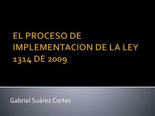 EL PROCESO DE IMPLEMENTACION DE LA LEY 1314 DE 2009