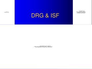 DRG  ISF