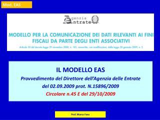 IL MODELLO EAS Provvedimento del Direttore dell Agenzia delle Entrate  del 02.09.2009 prot. N.15896