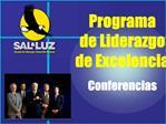 Programa       de Liderazgo de Excelencia Conferencias