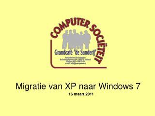 Migratie van XP naar Windows 7