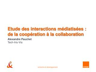 Etude des interactions m diatis es : de la coop ration   la collaboration