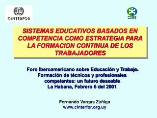 SISTEMAS EDUCATIVOS BASADOS EN COMPETENCIA COMO ESTRATEGIA PARA LA FORMACION CONTINUA DE LOS TRABAJADORES