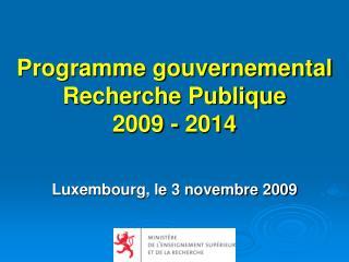 Programme gouvernemental Recherche Publique  2009 - 2014
