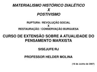 MATERIALISMO HIST RICO DIAL TICO  X   POSTIVISMO  RUPTURA