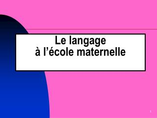 Le langage    l  cole maternelle