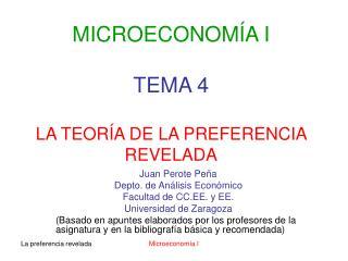 MICROECONOM A I  TEMA 4  LA TEOR A DE LA PREFERENCIA REVELADA
