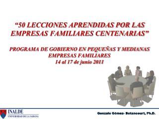 50 LECCIONES APRENDIDAS POR LAS EMPRESAS FAMILIARES CENTENARIAS   PROGRAMA DE GOBIERNO EN PEQUE AS Y MEDIANAS EMPRESAS