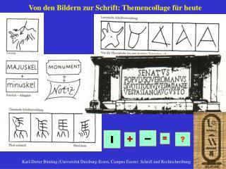 Karl-Dieter B nting Universit t Duisburg-Essen, Campus Essen: Schrift und Rechtschreibung