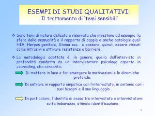 ESEMPI DI STUDI QUALITATIVI:  Il trattamento di  temi sensibili
