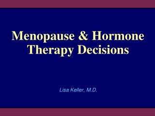 Menopause  Hormone Therapy Decisions