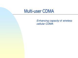 Multi-user CDMA