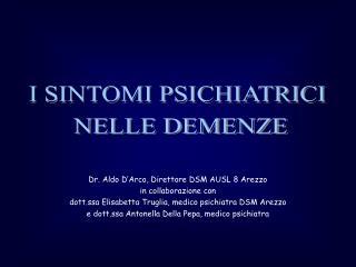 Dr. Aldo D Arco, Direttore DSM AUSL 8 Arezzo in collaborazione con dott.ssa Elisabetta Truglia, medico psichiatra DSM Ar