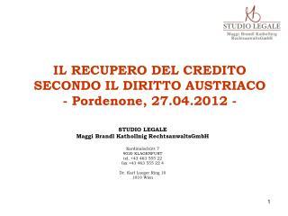 IL RECUPERO DEL CREDITO SECONDO IL DIRITTO AUSTRIACO - Pordenone, 27.04.2012 -