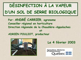 Par: ANDR  CARRIER, agronome Conseiller r gional en horticulture Direction r gionale de la Chaudi re-Appalaches et ADRIE