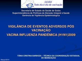 VIGIL NCIA DE EVENTOS ADVERSOS P S VACINA  O  VACINA INFLUENZA PAND MICA H1N12009