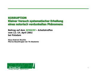KORRUPTION Kleiner Versuch systematischer Erhellung eines notorisch verdunkelten Ph nomens  Beitrag auf dem SCHACH   Arb