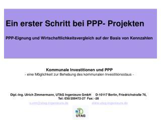 Ein erster Schritt bei PPP- Projekten  PPP-Eignung und Wirtschaftlichkeitsvergleich auf der Basis von Kennzahlen