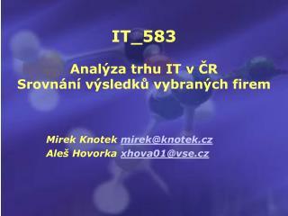 IT_583  Anal za trhu IT v CR Srovn n  v sledku vybran ch firem