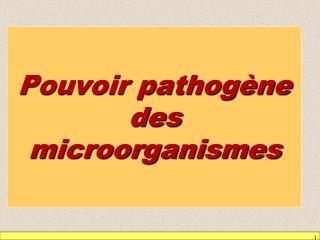 Pouvoir pathog ne des microorganismes