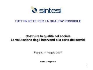 TUTTI IN RETE PER LA QUALITA  POSSIBILE    Costruire la qualit  nel sociale La valutazione degli interventi e la carta d