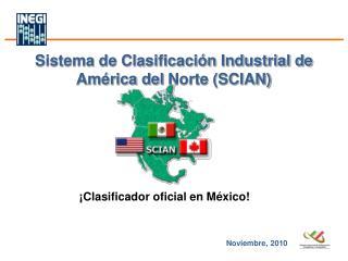 Sistema de Clasificaci n Industrial de Am rica del Norte SCIAN