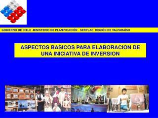 ASPECTOS BASICOS PARA ELABORACION DE UNA INICIATIVA DE INVERSION