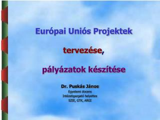 Eur pai Uni s Projektek  tervez se,  p ly zatok k sz t se