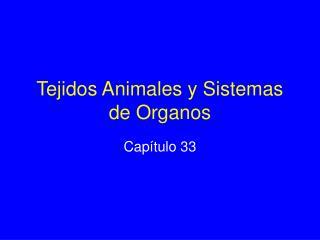 Tejidos Animales y Sistemas de Organos