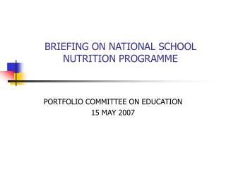 BRIEFING ON NATIONAL SCHOOL NUTRITION PROGRAMME