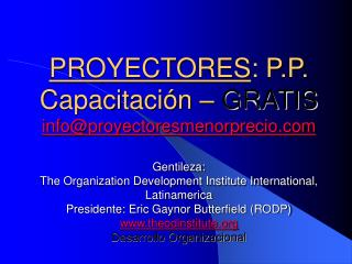 PROYECTORES: P.P. Capacitaci n   GRATIS infoproyectoresmenorprecio  Gentileza: The Organization Development Institute In
