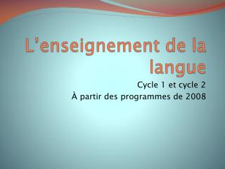 L enseignement de la langue