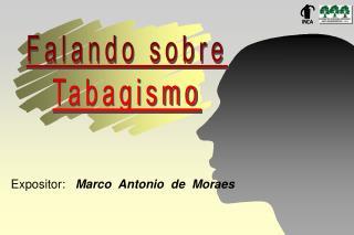 Expositor:   Marco  Antonio  de  Moraes