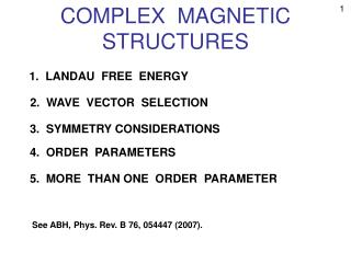COMPLEX  MAGNETIC  STRUCTURES