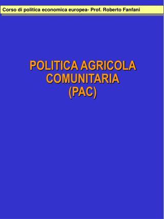 POLITICA AGRICOLA COMUNITARIA PAC
